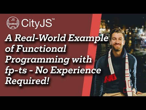 A real world example of functional programming with fp-ts - frederick fogerty - cityjs conf 2020