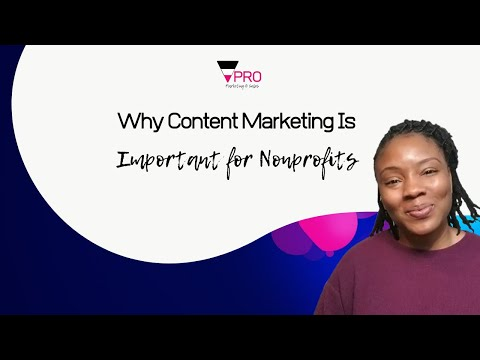 Why content marketing is important for nonprofits