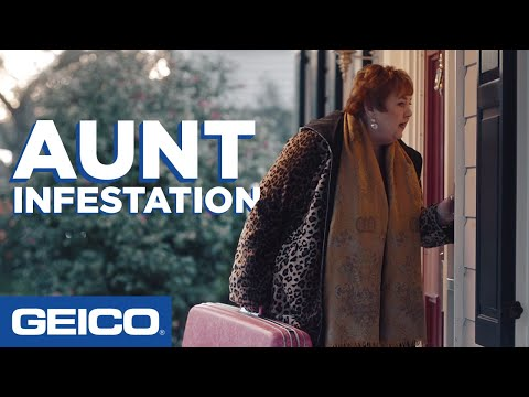Aunt infestation - geico insurance