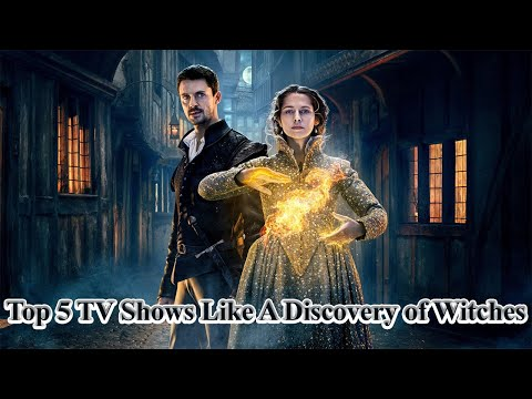 Top 5 tv shows like a discovery of witches | a discovery of witches | supernatural tv shows