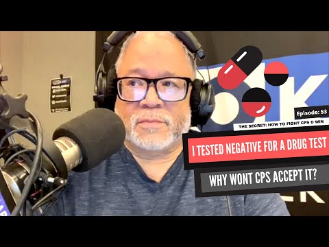 I tested negative for a drug test why won't cps accept it?