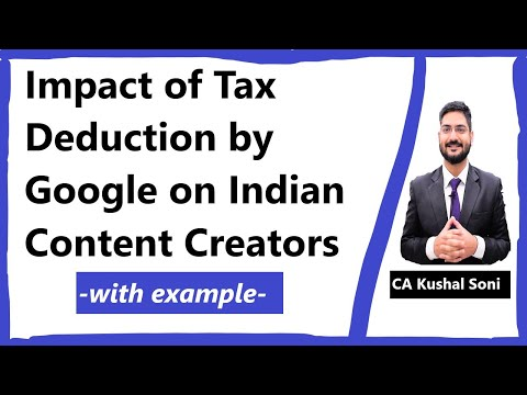 Impact of tax deduction by google on indian content creators | with example | by ca kushal soni