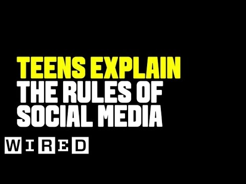 Teens explain the rules of social media | wired