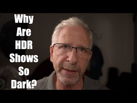 Why are hdr shows so dark? (watch in hdr)
