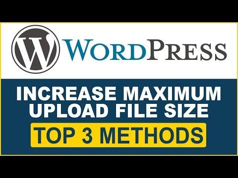Wordpress tutorial- how to increase maximum upload file size in wordpress- 3 best methods