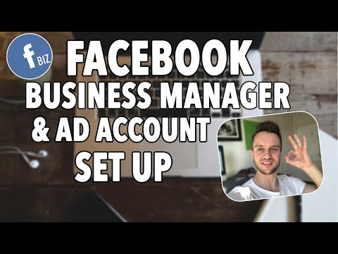 How to set up business manager and ads account tutorial 2019   smma