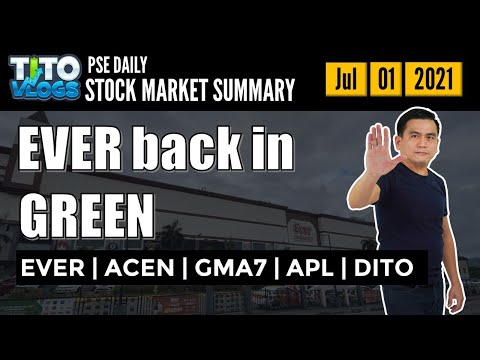 Ever back in green   stock market summary   ever   acen   gma7   apl   dito