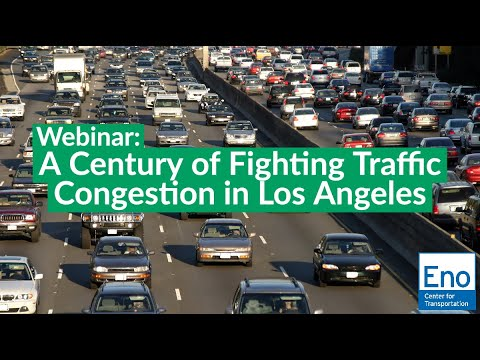 Webinar: a century of fighting traffic congestion in los angeles