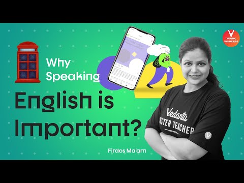 Why speaking english is important?   reasons why you should learn english?   vedantu   firdos ma'am