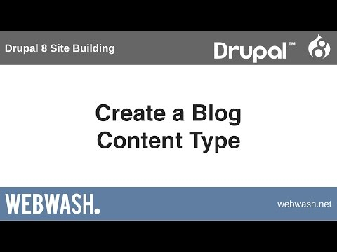 Drupal 8 site building, 2.2: create a blog content type