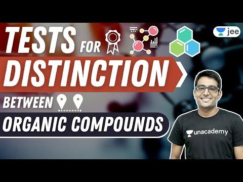 Tests for distinction between organic compounds | unacademy jee | chemistry | ashwani tyagi