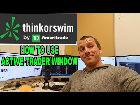 How to use think or swim | active trader window