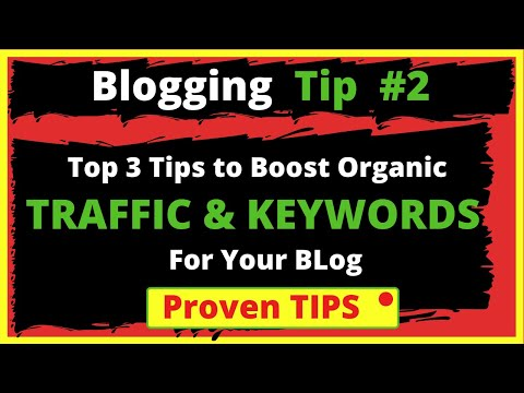2. top 3 blogging tips to boost organic traffic and keywords for your blog   bloggingqna
