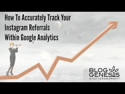 How to accurately track your instagram referrals within google analytics