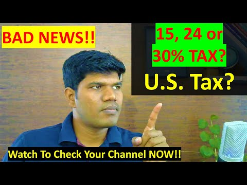 15%, 24% or 30% u.s. tax that you need to pay? must watch - major youtube update. with live example!